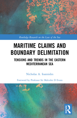 Maritime Claims and Boundary Delimitation: Tensions and Trends in the Eastern Mediterranean Sea Cover Image