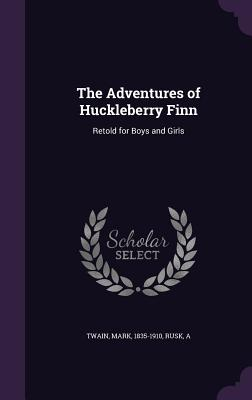 The Adventures of Huckleberry Finn: Retold for Boys and Girls Cover Image