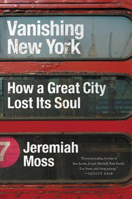 Vanishing New York: How a Great City Lost Its Soul cover