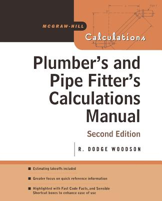 Plumber's and Pipe Fitter's Calculations Manual (McGraw-Hill Calculations) Cover Image