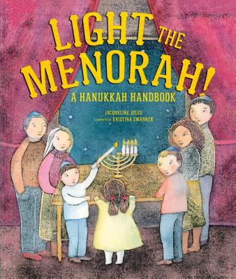 Light the Menorah!: A Hanukkah Handbook Cover Image