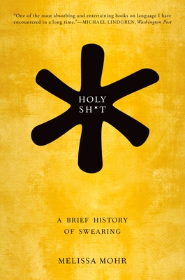 Holy Sh*t: A Brief History of Swearing Cover Image