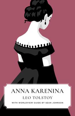 Anna Karenina (Canon Classics Worldview Edition) Cover Image