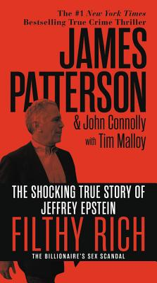 Filthy Rich: The Shocking True Story of Jeffrey Epstein – The Billionaire's Sex Scandal (James Patterson True Crime #2) Cover Image