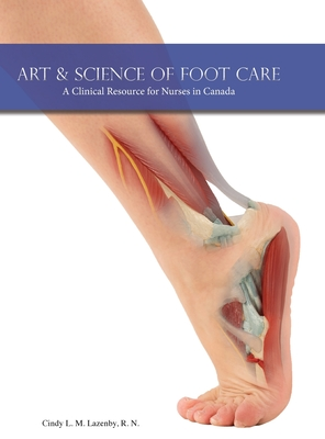 Art & Science of Foot Care: A Clinical Resource for Nurses in Canada Cover Image