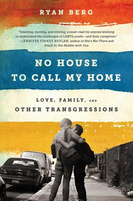 No House to Call My Home: Love, Family, and Other Transgressions Cover Image