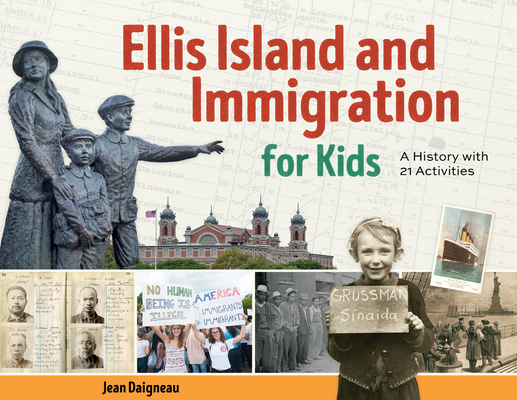 Ellis Island and Immigration for Kids: A History with 21 Activities (For Kids series) Cover Image