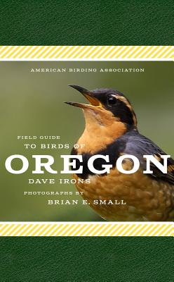American Birding Association Field Guide to Birds of Oregon (American Birding Association State Field) Cover Image