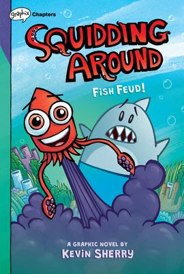 Fish Feud!: A Graphix Chapters Book (Squidding Around #1) Cover Image