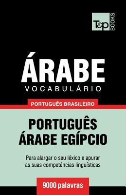 Vocabulário Português Brasileiro-Árabe - 9000 palavras: Árabe Egípcio Cover Image