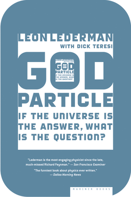The God Particle: If the Universe Is the Answer, What Is the Question? Cover Image
