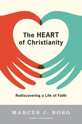 The Heart of Christianity: Rediscovering a Life of Faith Cover Image