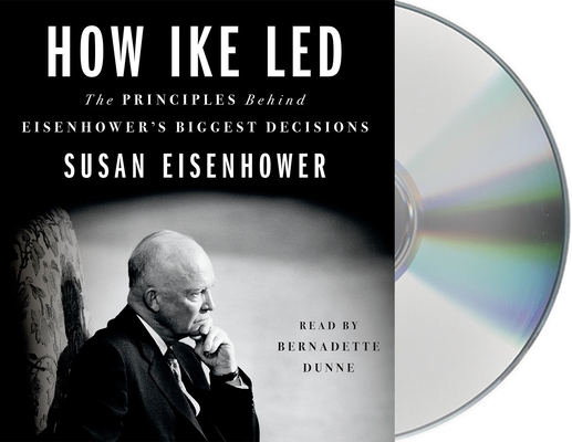 How Ike Led: The Principles Behind Eisenhower's Biggest Decisions cover