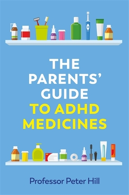 The Parents' Guide to ADHD Medicines Cover Image