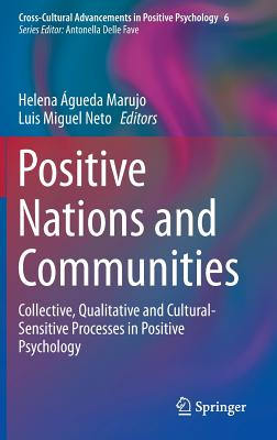 Positive Nations and Communities: Collective, Qualitative and Cultural-Sensitive Processes in Positive Psychology (Cross-Cultural Advancements in Positive Psychology #6) Cover Image