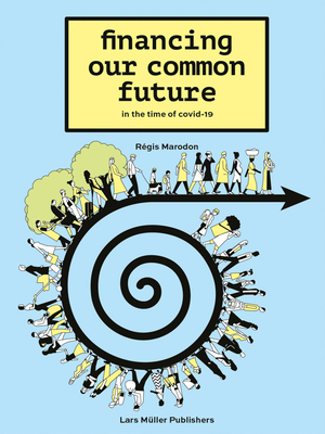 Financing Our Common Future: In the Time of Covid-19 Cover Image