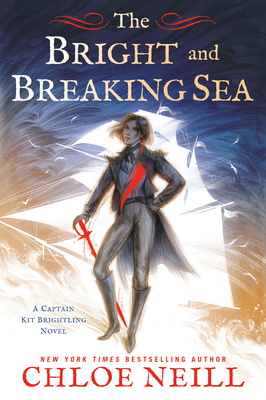 The Bright and Breaking Sea (A Captain Kit Brightling Novel #1) Cover Image