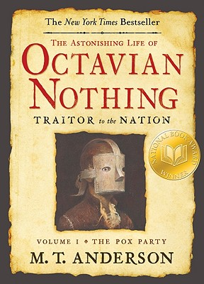 The Astonishing Life of Octavian Nothing, Traitor to the Nation, Volume I Cover