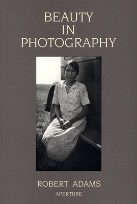 Robert Adams: Beauty in Photography: Essays in Defense of Traditional Values Cover Image