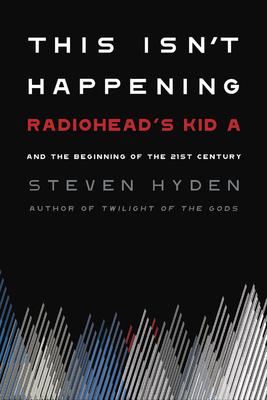 This Isn't Happening: Radiohead's