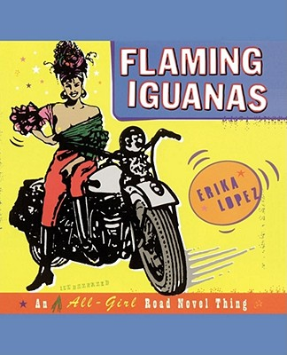 Flaming Iguanas: An Illustrated All-Girl Road Novel Thing Cover Image