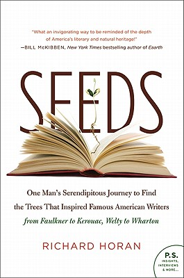 Seeds: One Man's Serendipitous Journey to Find the Trees That Inspired Famous American Writers from Faulkner to Kerouac, Welty to Wharton Cover Image