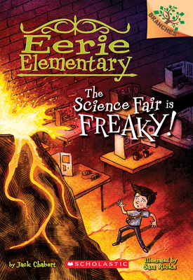 The Science Fair is Freaky! A Branches Book (Eerie Elementary #4) Cover Image