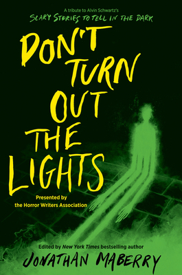 Don't Turn Out the Lights: A Tribute to Alvin Schwartz's Scary Stories to Tell in the Dark Cover Image
