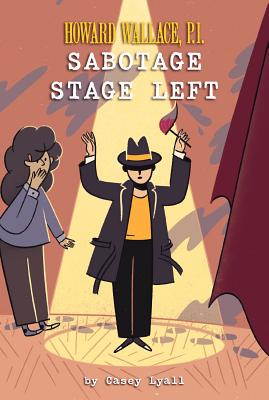 Sabotage Stage Left (Howard Wallace #3) Cover Image