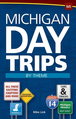 Michigan Day Trips by Theme Cover Image