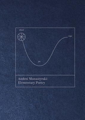 Andrei Monastyrski: Elementary Poetry Cover Image