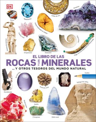 El libro de las rocas y los minerales: ...y otros tesoros del mundo natural Cover Image
