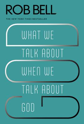 What We Talk about When We Talk about God Cover