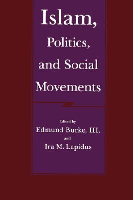 Cover for Islam, Politics, and Social Movements (Comparative Studies on Muslim Societies #5)