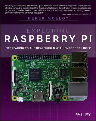 Exploring Raspberry Pi: Interfacing to the Real World with Embedded Linux Cover Image