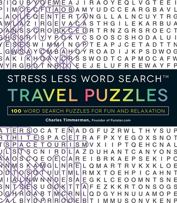 Stress Less Word Search - Travel Puzzles: 100 Word Search Puzzles for Fun and Relaxation Cover Image