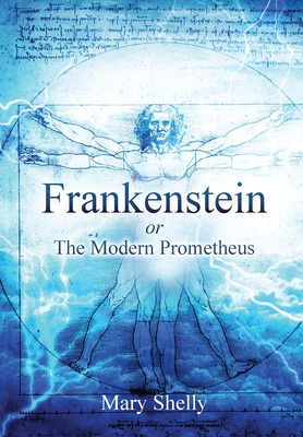 Frankenstein or the Modern Prometheus (Annotated) Cover Image