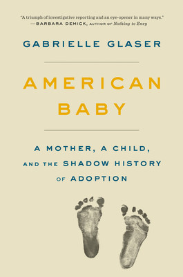 American Baby: A Mother, a Child, and the Shadow History of Adoption Cover Image
