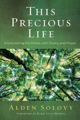 This Precious Life: Encountering the Divine with Poetry and Prayer Cover Image