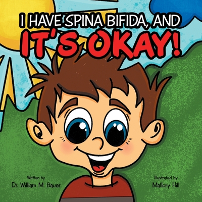 It's Okay!: I Have Spina Bifida, And Cover Image
