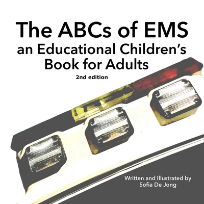 The ABC's of EMS: An Educational Children's Book for Adults Cover Image