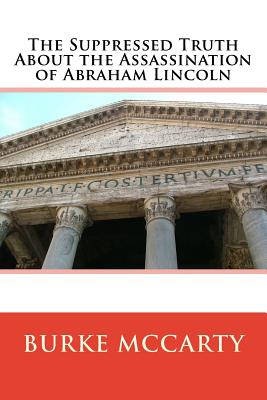 The Suppressed Truth About the Assassination of Abraham Lincoln Cover Image