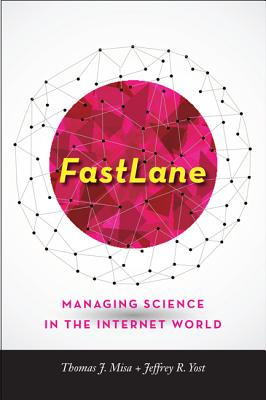 Fastlane: Managing Science in the Internet World (Johns Hopkins Studies in the History of Technology) Cover Image
