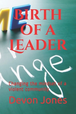 Birth of a Leader: Changing the mindset of a violent community Cover Image