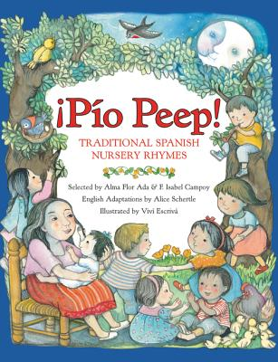 Pio Peep! Traditional Spanish Nursery Rhymes: Bilingual Spanish-English Cover Image