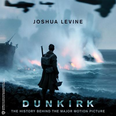 Dunkirk: The History Behind the Major Motion Picture Cover Image