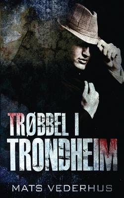 Trøbbel i Trondheim Cover Image