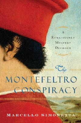 The Montefeltro Conspiracy: A Renaissance Mystery Decoded Cover Image