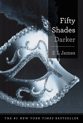 Fifty Shades Darker: Book Two of the Fifty Shades Trilogy (Fifty Shades of Grey Series #2) Cover Image