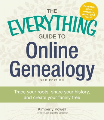 The Everything Guide to Online Genealogy: Trace Your Roots, Share Your History, and Create Your Family Tree (Everything®) Cover Image